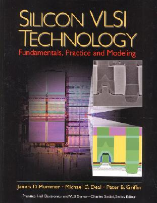Silicon VLSI Technology By Plummer, James D./ Deal, Michael/ Griffin, Peter B.