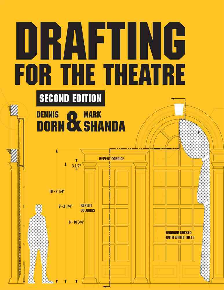 Drafting for the Theatre By Dorn, Dennis/ Shanda, Mark