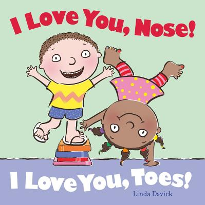 I Love You, Nose! I Love You, Toes! By Davick, Linda/ Davick, Linda (ILT)